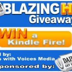 ATTENTION Bloggers ONLY CONTEST~ Enter to WIN Kindle FIRE & CASH ~ #BlazingHot from Daily Scoup!