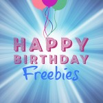Happy Birthday Freebies List for You!