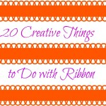 20 Creative Things to Do with Ribbon