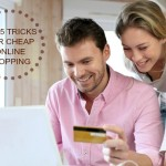 TOP 5 TRICKS FOR CHEAP ONLINE SHOPPING