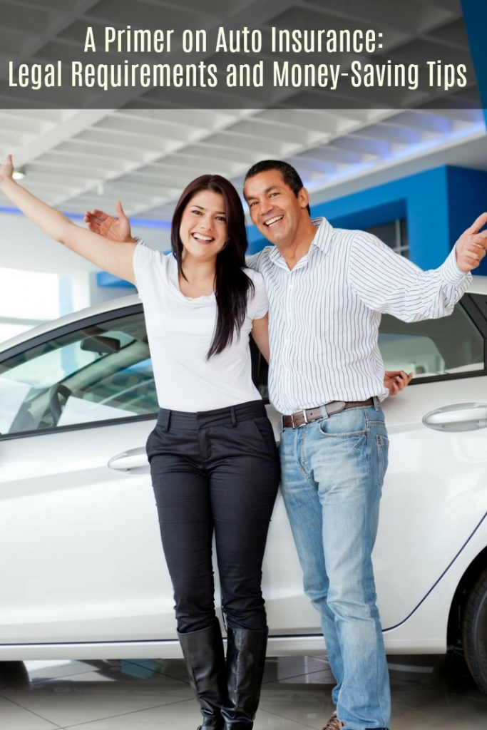 A Primer on Auto Insurance: Legal Requirements and Money-Saving Tips